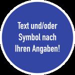 Gebotszeichen - Text nach Ihren Angaben, Kunststoff, Ø 100 mm