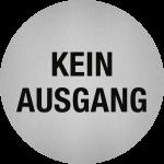 Piktogramm Kein Ausgang, Edelstahl, selbstklebend, Ø 50 mm