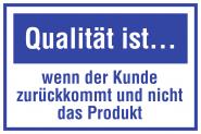 Qualität ist ... wenn der Kunde zurückkommt ..., Kunststoff, 300x200 mm