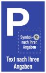 Parkplatzschild  - Text und Symbol nach Ihren Angabe, Alu, 250x400 mm
