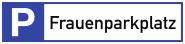Parkplatzreservierer Frauenparkplatz, Alu, 460x110 mm