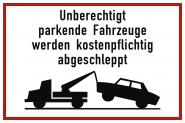 Unberechtigt parkende Fahrzeuge werden ..., Alu, 400x300 mm