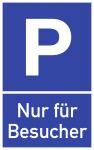 Parkplatzschild - Nur für Besucher, Alu, 250x400 mm
