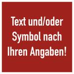 Brandschutzzeichen - Text nach Ihren Angaben, Alu, 100x100 mm