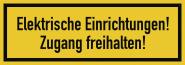 Elektrische Einrichtungen! Zugang freihalten!, Textschild, Folie, 210x74 mm
