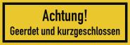 Achtung! Geerdet und kurzgeschlossen, Textschild, Kunststoff, 210x74 mm
