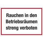 Rauchen in den Betriebsräumen streng verboten, Textschild, Kunststoff, 20x30 cm