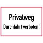 Privatweg Durchfahrt verboten!, Alu, 25x35 cm