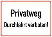 Privatweg Durchfahrt verboten!, Alu, 350x250 mm
