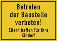 Betreten der Baustelle verb.!Eltern haften für ihre Kinder!,Kunststoff,350x250mm