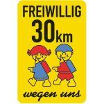 """Schulwegschild """"FREIWILLIG 30 km ... wegen uns"""" (mit Schultasche), Alu, 75x50 cm"""