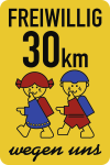 """Schulwegschild """"FREIWILLIG 30 km ... wegen uns""""(mit Schultasche), Alu,500x750mm"""