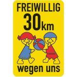 """Schulwegschild """"FREIWILLIG 30 km ... wegen uns"""" (mit Ball), Alu, 75x50 cm"""