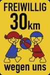 """Schulwegschild """"FREIWILLIG 30 km ... wegen uns"""" (mit Ball), Alu, 500x750 mm"""