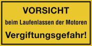 VORSICHT beim Laufenlassen der Motoren Vergiftungsgefahr!, Kunststoff, 400x200mm