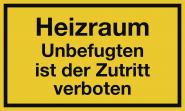 Heizraum Unbefugten ist der Zutritt verboten, Kunststoff, 250x150 mm