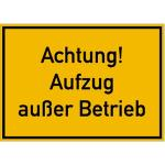 Achtung! Aufzug außer Betrieb, Kunststoff, 25x35 cm