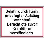 Gefahr durch Kran, unbefugter Aufstieg verboten! ..., Alu, 25x35 cm