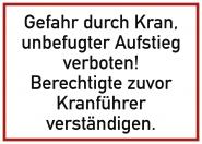 Gefahr durch Kran, unbefugter Aufstieg verboten! ..., Alu, 350x250 mm