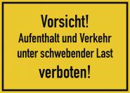 Vorsicht! Aufenthalt und Verkehr unter schwebender Last verb.!, Alu, 350x250 mm