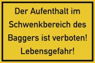 Der Aufenthalt im Schwenkbereich des Baggers ..., Folie, 300x200 mm