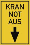 KRAN NOT AUS, Alu, 200x300 mm