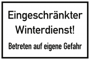 Eingeschränkter Winterdienst! Betreten auf eigene Gefahr, Alu, 300x200 mm