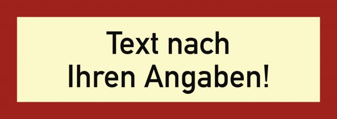 Brandschutzzeichen-Text nach Ihren Angaben,Kunststoff, nachl.,160-mcd, 148x52 mm